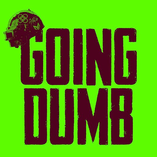 Going Dumb -