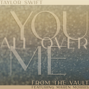 You All Over Me(From The Vault) -