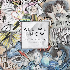 All We Know (ft. PHOEBE RYAN) -