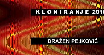 Dražen Pejković izložba Kloniranje