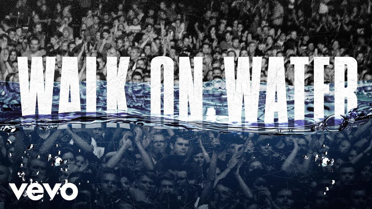 Walk On Water -