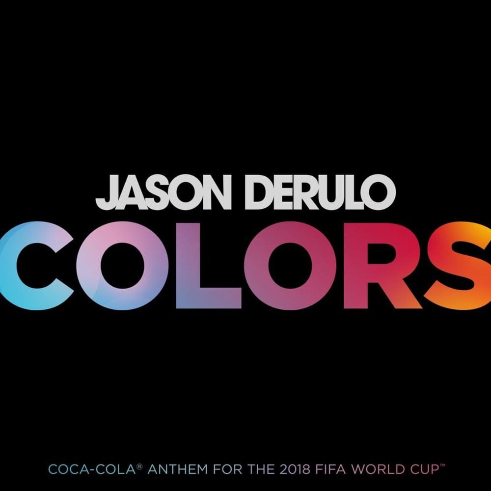 Colors (Coca-Cola Anthem for the 2018 FIFA World Cup) -