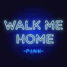 Walk Me Home -