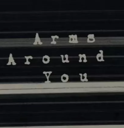 Arms Around You -